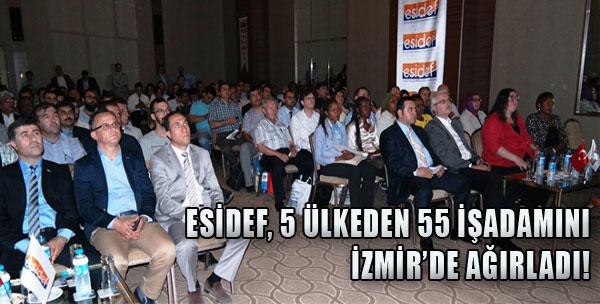 ESİDEF, 5 Ülkeden 55 İşadamını İzmir de Ağırladı