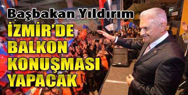 Başbakan Yıldırım İzmir'de Balkon Konuşması Yapacak