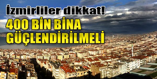 İzmirliler Dikkat! 400 Bin Bina Güçlendirilmeli