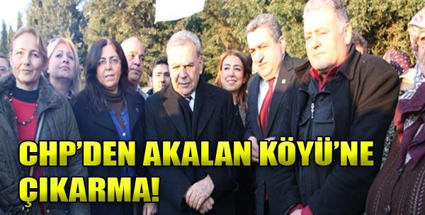 CHP Akalan'lı Köylüleri Yalnız Bırakmadı!