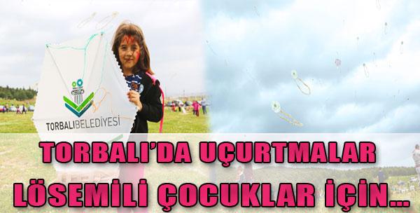 Torbalı'da Uçurtmalar Lösemili Çocuklar İçin…