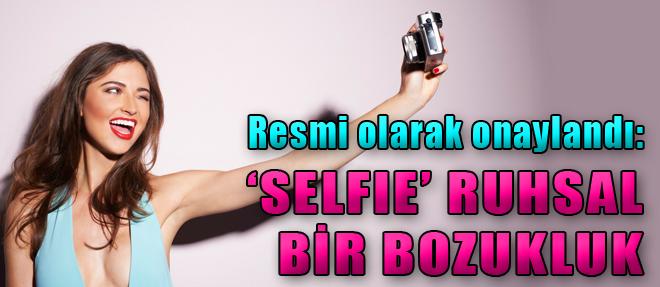 'Selfie' Ruhsal Bir Bozukluk