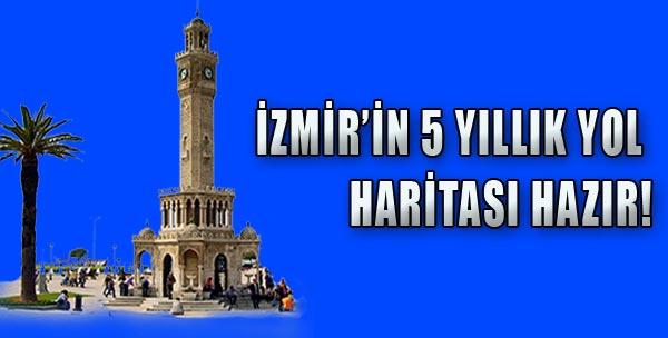 İzmir'in 5 Yıllık Yol Haritası Hazır!