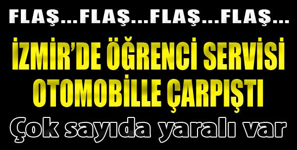 İzmir'de Öğrenci Servisi Otomobille Çarpıştı