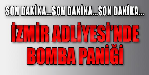 İzmir Adliyesi'nde Bomba Alarmı