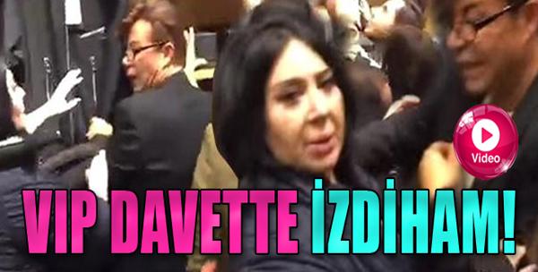 VIP Davette İzdiham!