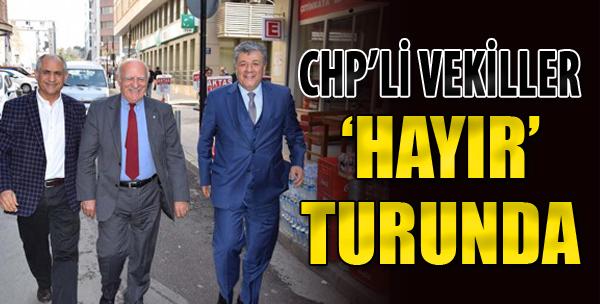 CHP'li Vekillerden 'Hayır' Turu