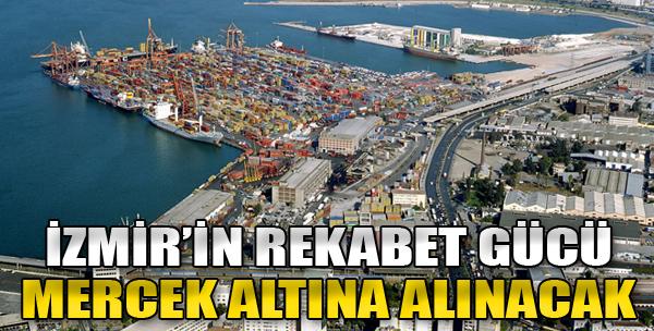 İzmir'in Rekabet Gücü Mercek Altına Alınacak