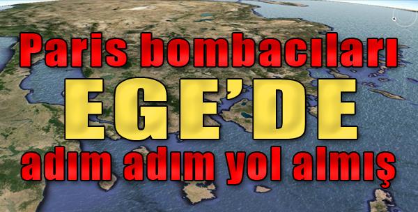 Paris Bombacıları Ege'de Adım Adım Yol Almış