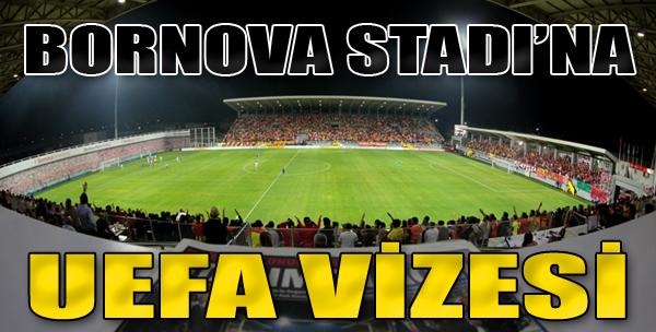 Bornova Stadı'na UEFA Vizesi