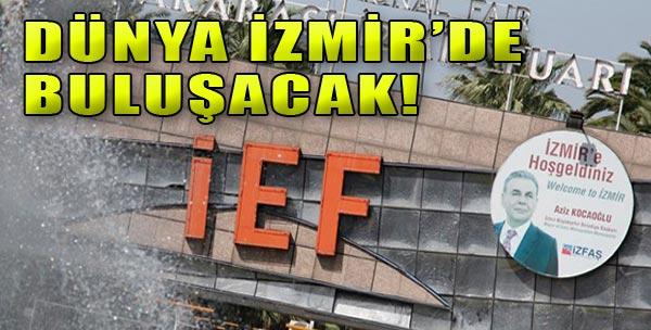Dünya İzmir'e Gelecek!