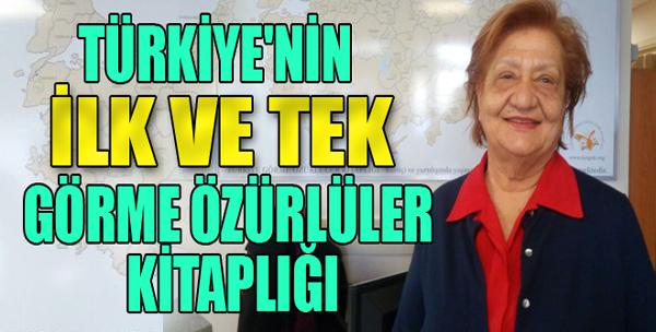 Türkiye'nin İlk ve Tek Görme Özürlüler Kitaplığı