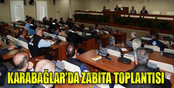 Karabağlar'da Zabıta  Toplantısı