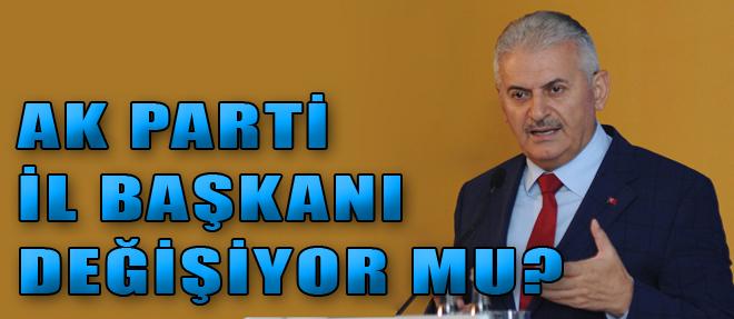 AK Parti İl Başkanı Değişiyor mu?