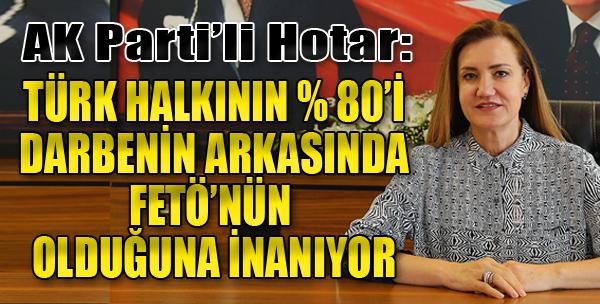 'Türk Halkının Yüzde 80'i Darbenin Arkasında FETÖ'nün Olduğuna İnanıyor'