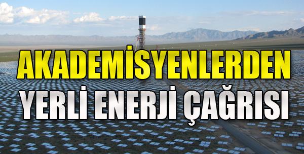 'Türkiye'nin Çıkış Yolu Yerli Enerji'