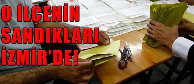 Tartışmalı Sandıklar İzmir'de