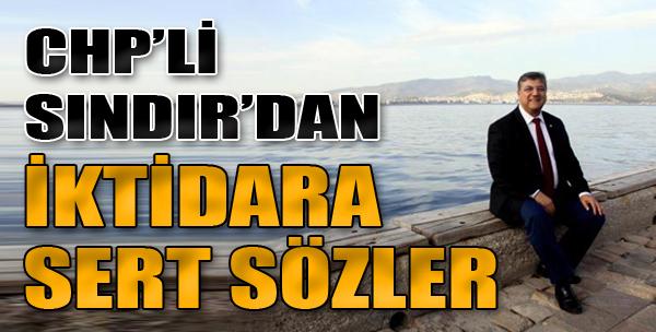 CHP'li Sındır'dan İktidara Sert Sözler