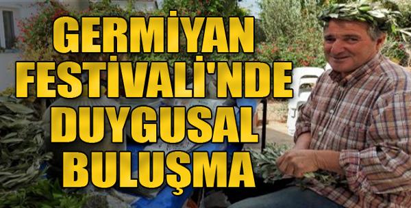 Germiyan Festivali'nde Duygusal Buluşma