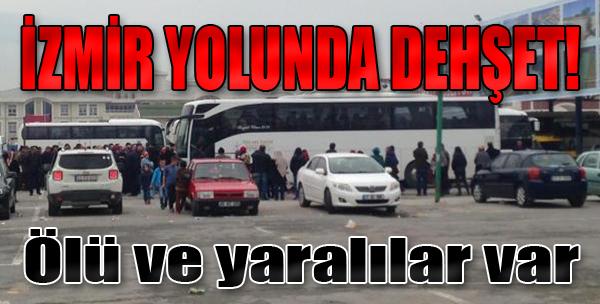 İzmir Yolunda Dehşet!