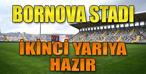 Bornova Stadı İkinci Yarıya Hazır
