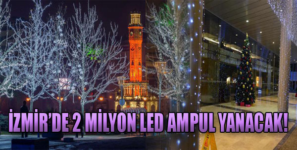 İzmir'de 2 Milyon Led Ampul Yanacak
