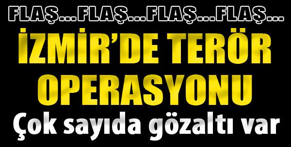 İzmir'de Terör Operasyonu: 12 Kişi Gözaltına Alındı