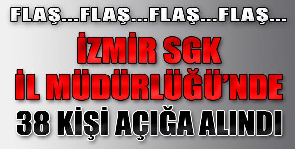 İzmir SGK İl Müdürlüğü'nde 38 Kişi Açığa Alındı