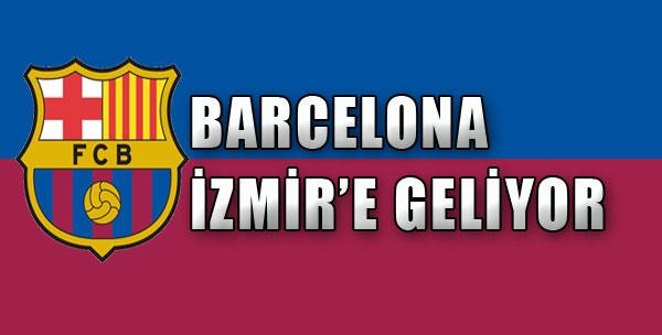 Barcelona İzmir'e Geliyor