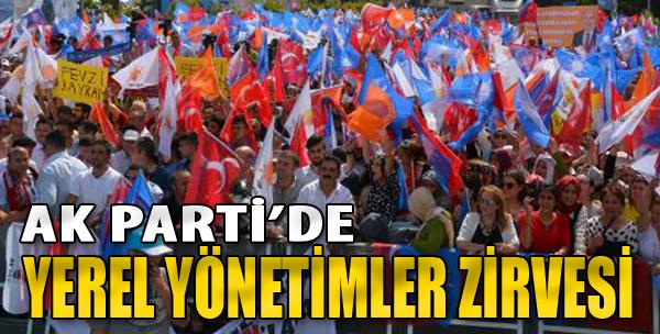 AK Parti'de Yerel Yönetim Zirvesi