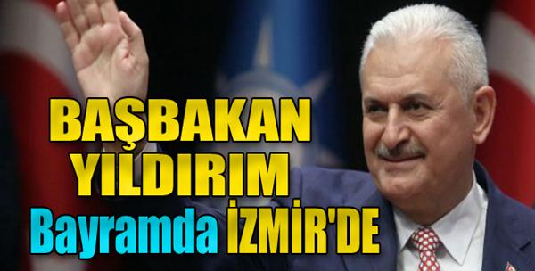 Başbakan Yıldırım Bayramda İzmir'de