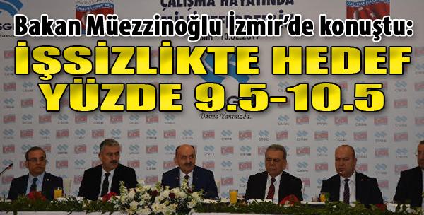 Bakan Müezzinoğlu: İşsizlik Oranında Hedef Yüzde 9.5-10.5