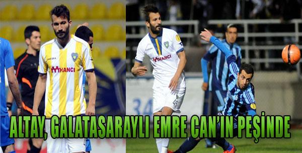 Altay, Galatasaraylı Emre Can'ın Peşinde