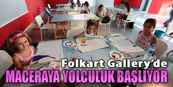 Folkart Gallery'de Maceraya Yolculuk Başlıyor