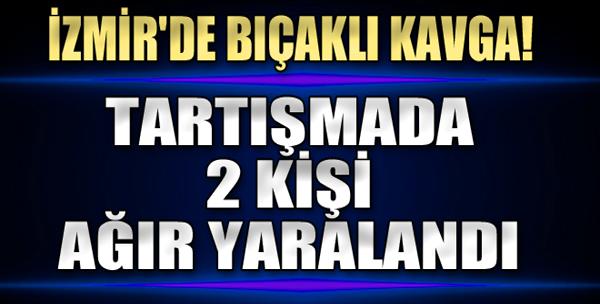 İzmir'de Bıçaklı Kavga