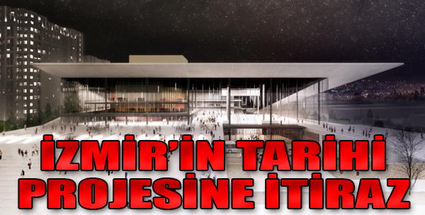 İzmir'in Tarihi Projesine İtiraz