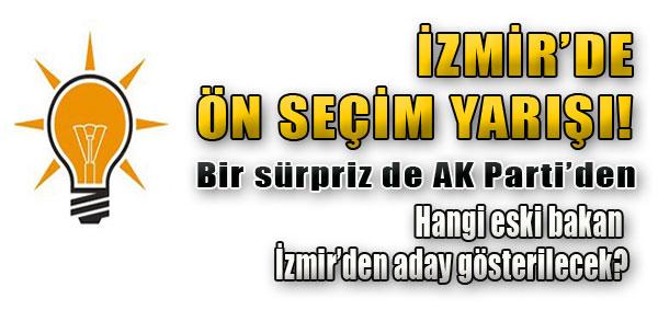 İzmir'de Ön Seçim Yarışı!