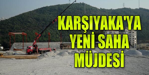 Karşıyaka'ya Yeni Saha Müjdesi