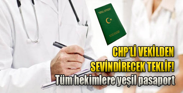 Tüm Hekimlere Yeşil Pasaport İçin Kanun Teklifi