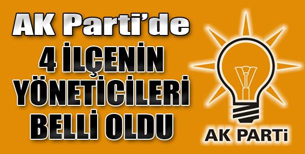 AK Parti'de Dört İlçenin Yöneticileri Atandı