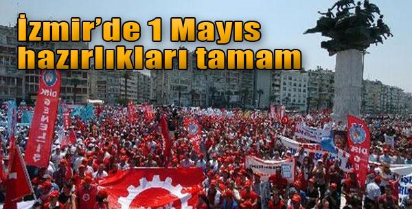 İzmir'de 1 Mayıs Hazırlıkları Tamam