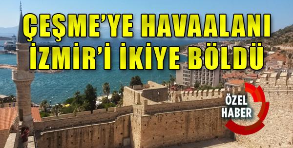 Çeşme'ye Havaalanı İzmir'i İkiye Böldü