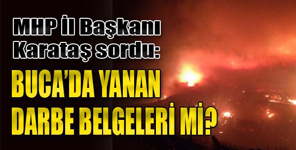 Buca'da Yanan Darbe Belgeleri mi?