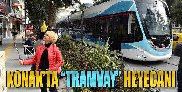 Konak'ta 'Tramvay' Heyecanı