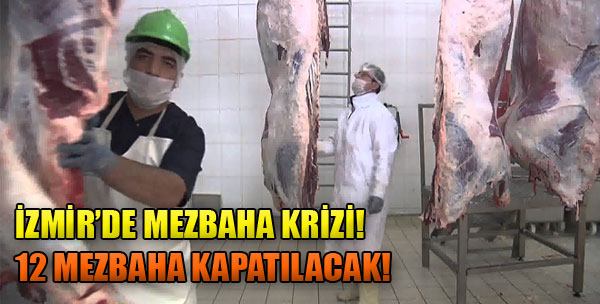 İzmir'de Mezbaha Krizi!