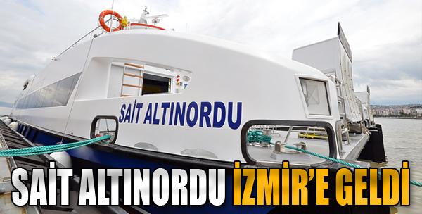 Sait Altınordu Gemisi İzmir'e Geldi