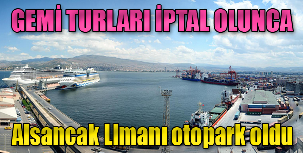 Gemi Turları İptal Olunca, Alsancak Limanı Otopark Oldu