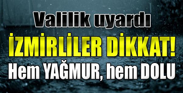 İzmirliler Bugüne Dikkat! Hem Yağmur, Hem Dolu Var