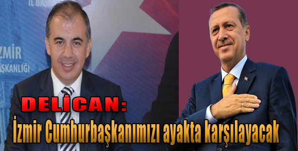 Delican'dan Erdoğan Mesajı!