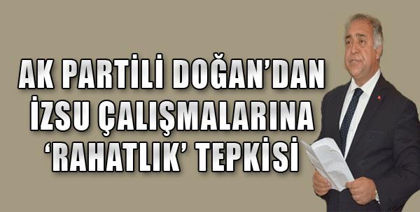 AK Partili Doğan'dan 'rahatlık' tepkisi